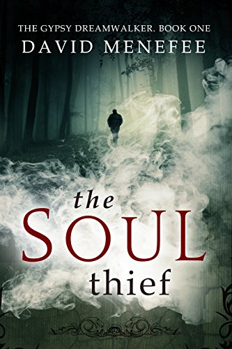 The Soul Thief: The Gypsy Dreamwalker. Book One by David Menefee