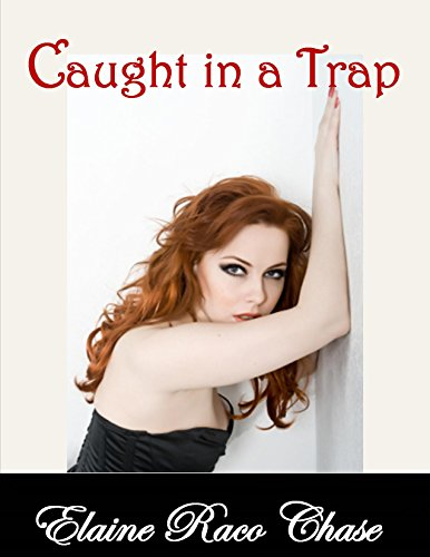 Caught In A Trap (Romantic Comedy) by Elaine Raco Chase