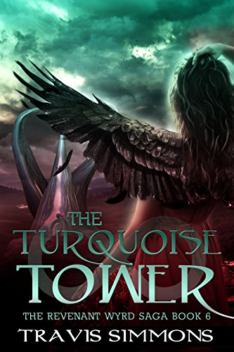 The Turquoise Tower: An epic dark fantasy adventure (Revenant Wyrd Book 6) by Travis Simmons