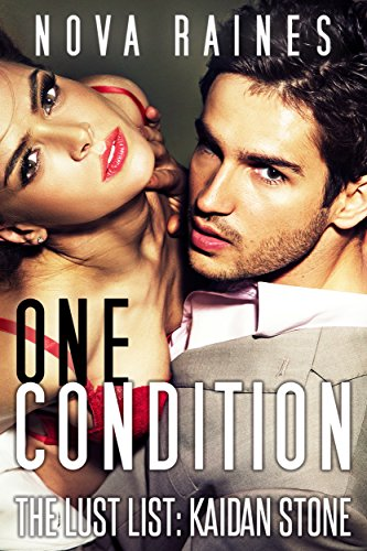 One Condition (The Lust List: Kaidan Stone Book 1) by Nova Raines