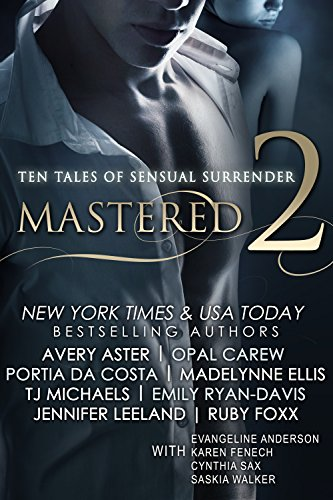 Mastered 2: Ten Tales of Sensual Surrender by Various Authors
