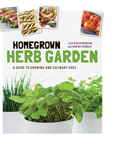 Homegrown Herb Garden: A Guide to Growing and Culinary Uses by Ann McCormick
