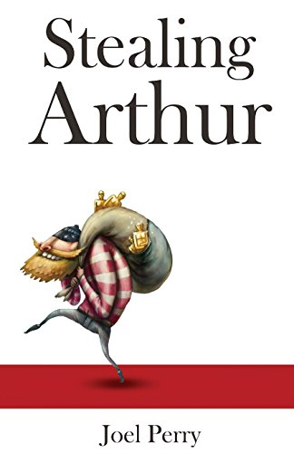 Stealing Arthur by Joel Perry