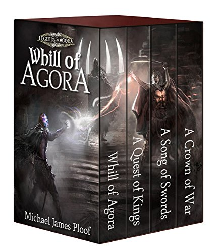 Whill of Agora: Epic Fantasy Bundle (Books 1-4): (Whill of Agora, A Quest of Kings, A Song of Swords, A Crown of War) (Legends of Agora) by Michael James Ploof