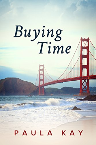 Buying Time (Legacy Series, Book 1) by Paula Kay