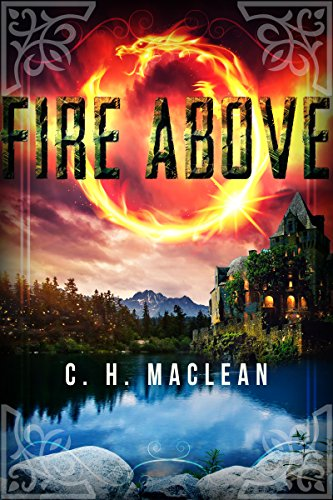 Fire Above by C. H. MacLean
