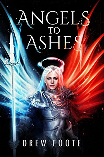 Angels to Ashes by Drew Foote