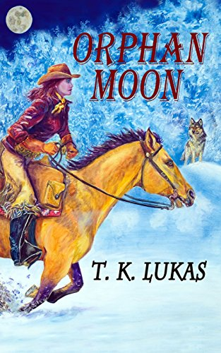 Orphan Moon (The Orphan Moon Trilogy Book 1) by T. K. Lukas