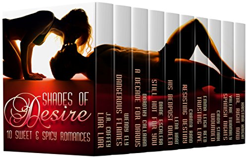 Shades Of Desire: 10 Sweet & Spicy Romances by Various Authors