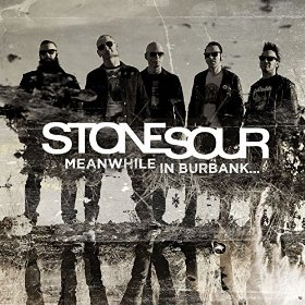 Meanwhile In Burbank... by Stone Sour