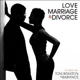 Love, Marriage & Divorce by Babyface and Toni Braxton