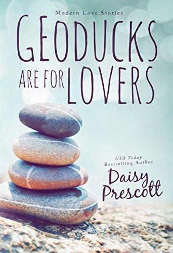 Geoducks Are for Lovers (Modern Love Stories Book 1) by Daisy Prescott