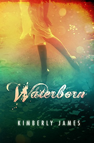 Waterborn (The Emerald Series Book 1) by Kimberly James