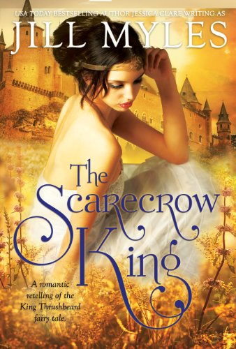 The Scarecrow King: A Romantic Retelling of the King Thrushbeard Fairy Tale by Jill Myles