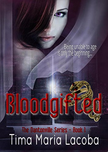 Bloodgifted (The Dantonville Legacy Book 1) by Tima Maria Lacoba