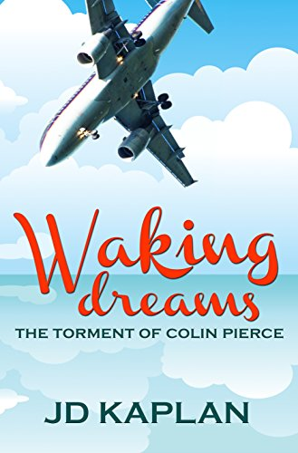 Waking Dreams: The Torment of Colin Pierce by JD Kaplan