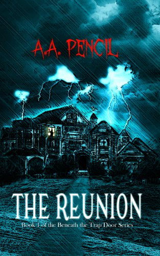 The Reunion (Beneath the Trapdoor Book 1) by A.A. Pencil