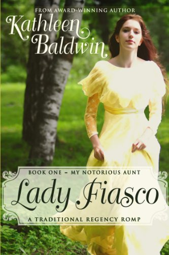 Lady Fiasco: A Humorous Traditional Regency Romance (My Notorious Aunt Book 1) by Kathleen Baldwin