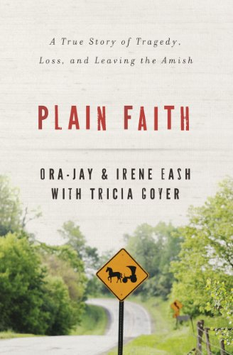 Plain Faith: A True Story of Tragedy, Loss and Leaving the Amish by Tricia Goyer