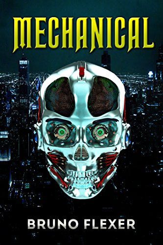 Mechanical: An Adventure Thriller Novel (Military Science Fiction) by Bruno Flexer