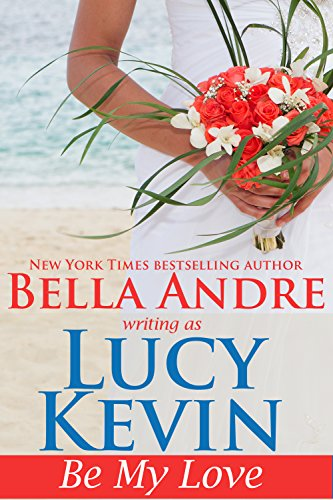 Be My Love (A Walker Island Romance Book 1) by Lucy Kevin