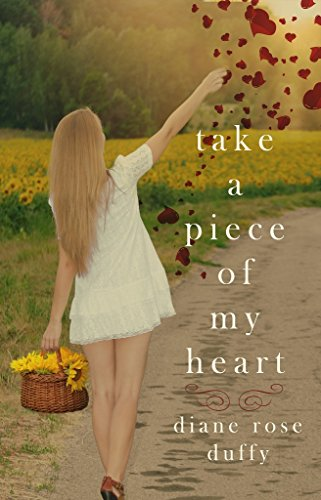 Take a Piece of My Heart by Diane Rose Duffy