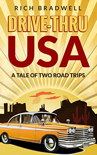 Drive-Thru USA: A tale of two road trips by Rich Bradwell