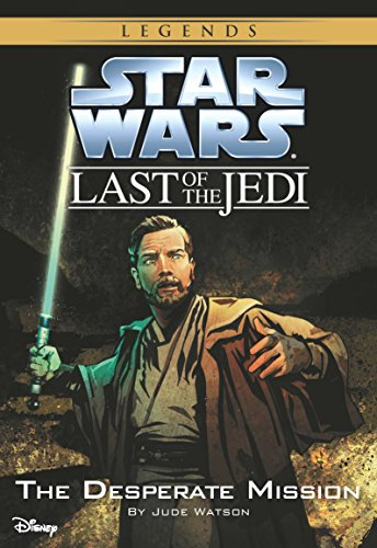 Star Wars: The Last of the Jedi: The Desperate Mission (Volume 1) by Jude Watson