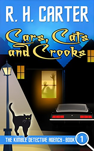 Cars, Cats and Crooks (The Kimble Detective Agency Book 1) by R H Carter