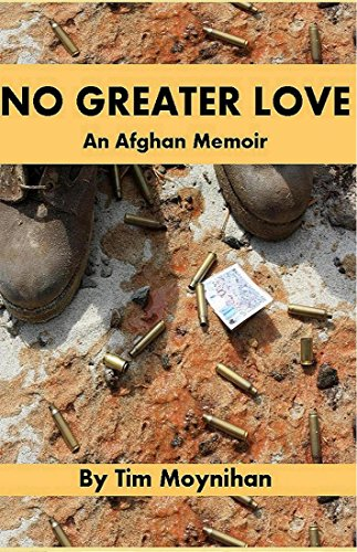 No Greater Love: An Afghan Memoir by Tim Moynihan