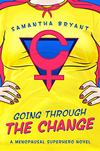 Going Through the Change by Samantha Bryant