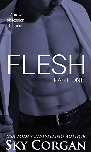 Flesh (The Flesh Series Book 1) by Sky Corgan