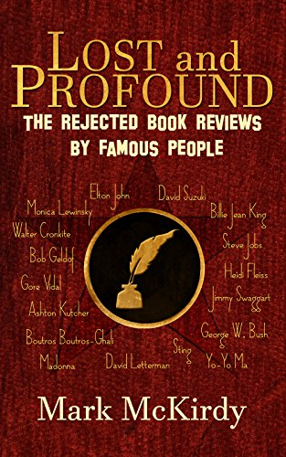 LOST and PROFOUND: The Rejected Book Reviews by Famous People by Mark McKirdy