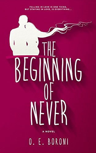 The Beginning of Never by O. E. Boroni