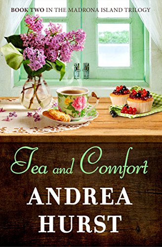Tea & Comfort (Madrona Island Series Book 2) by Andrea Hurst