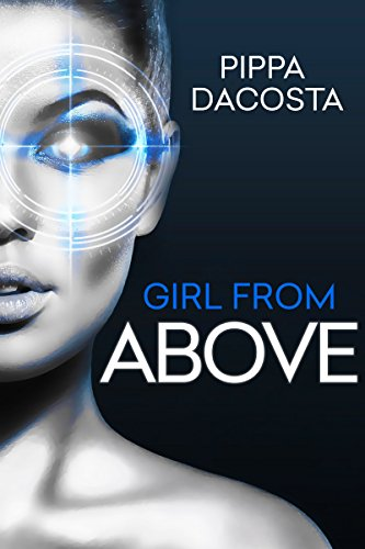 Girl From Above: Betrayal (The 1000 Revolution) by Pippa DaCosta