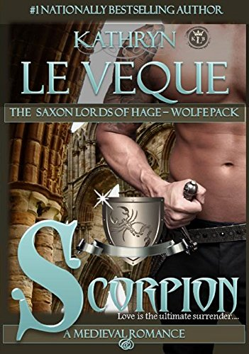 Scorpion: Saxon lords of Hage/De Wolfe Pack by Kathryn Le Veque