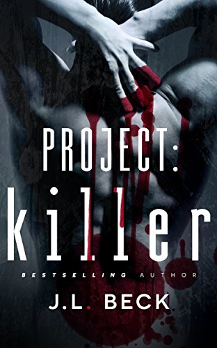 Project: Killer (Project Series Book 1) by J.L. Beck