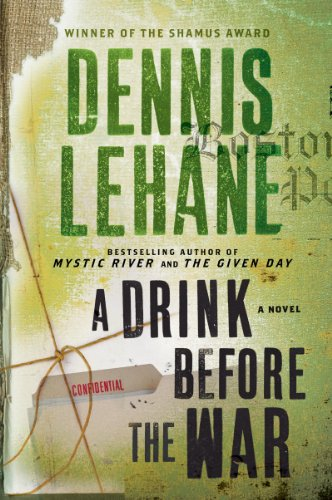 A Drink Before the War (Patrick Kenzie and Angela Gennaro Book 1) by Dennis Lehane