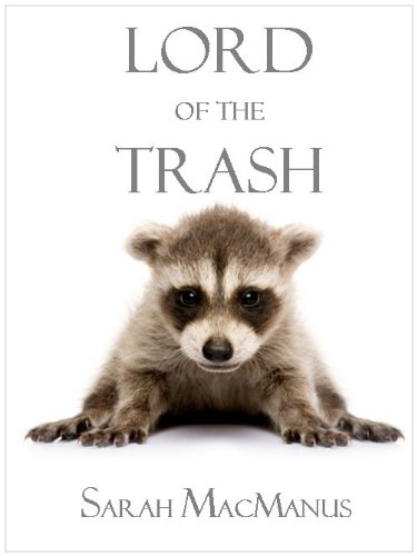 Lord of the Trash by Sarah MacManus