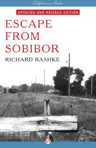 Escape from Sobibor: Revised and Updated Edition by Richard Rashke