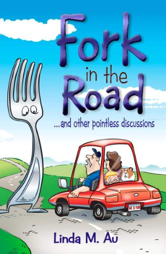 Fork in the Road ... and other pointless discussions by Linda M Au