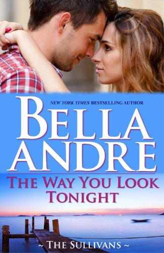 The Way You Look Tonight (The Sullivans Book 9) by Bella Andre