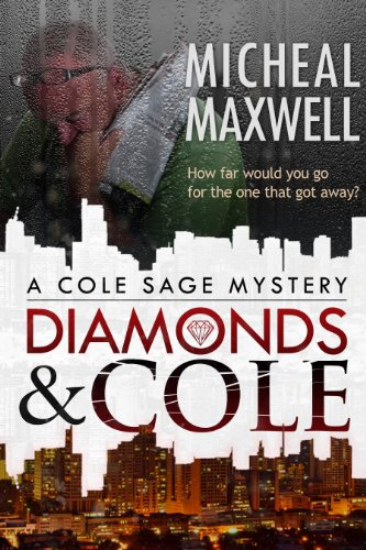 Diamonds and Cole: A Cole Sage Mystery #1 by Micheal Maxwell