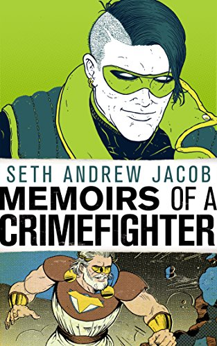 Memoirs of a Crimefighter by Seth Jacob