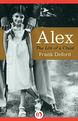 Alex: The Life of a Child by Frank Deford