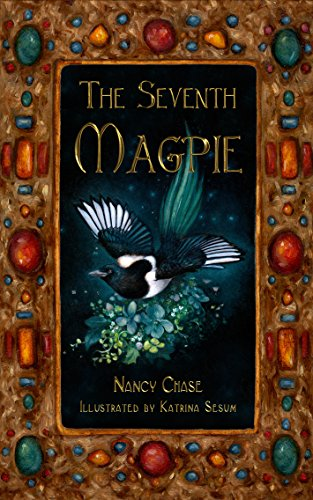 The Seventh Magpie by Nancy Chase