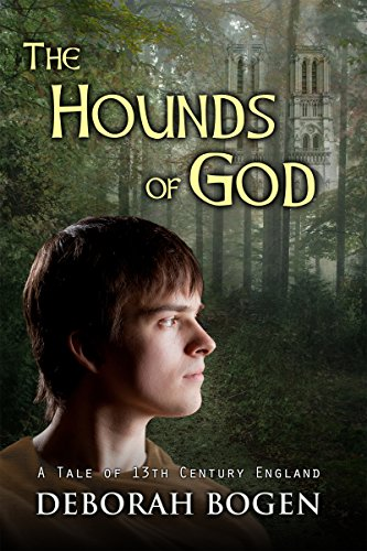 The Hounds of God: A Tale of 13th Century England (The Aldinoch Chronicles Book 2) by Deborah Bogen