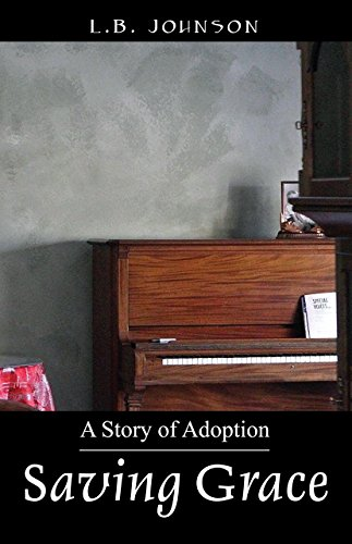 Saving Grace: A Story of Adoption by L.B. Johnson
