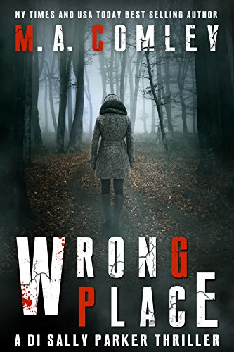Wrong Place: A gripping serial killer crime thriller. by M A Comley